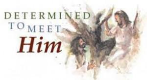 determined-to-meet-jesus